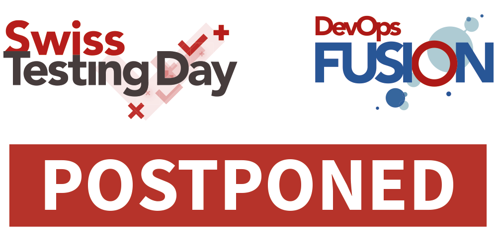 Postponed Swiss Testing Day and DevOps Fusion 2020
